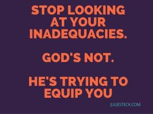 Stop Looking At your inadequacies.god's